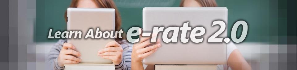 E-rate 2.0
